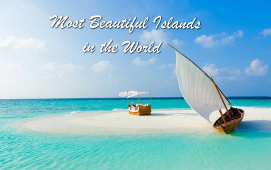 Top 10 Must Visit Most Beautiful Islands Around the World