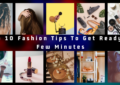 Top 10 Fashion Tips To Get Ready In Few Minutes