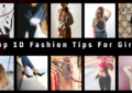 Top 10 Fashion Tips For Girls