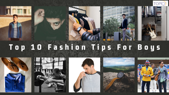 Top 10 Fashion Tips For Boys