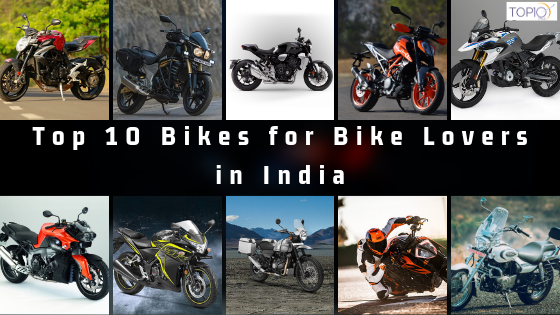 Top 10 Bikes for Bike Lovers in India