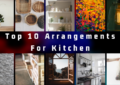 Top 10 Arrangements For Kitchen