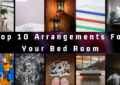 Top 10 Arrangements For Your Bed Room