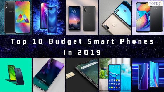 Top 10 Budget Smart Phones In 2019