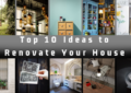 Top 10 Ideas to Renovate Your House