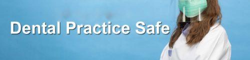 Safe Dental Practice During